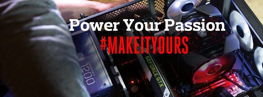 Power Your Passion and #MakeItYours with Cooler Master! 24