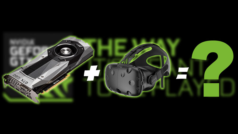 Pascal cards incompatible with HTC Vive headset 21