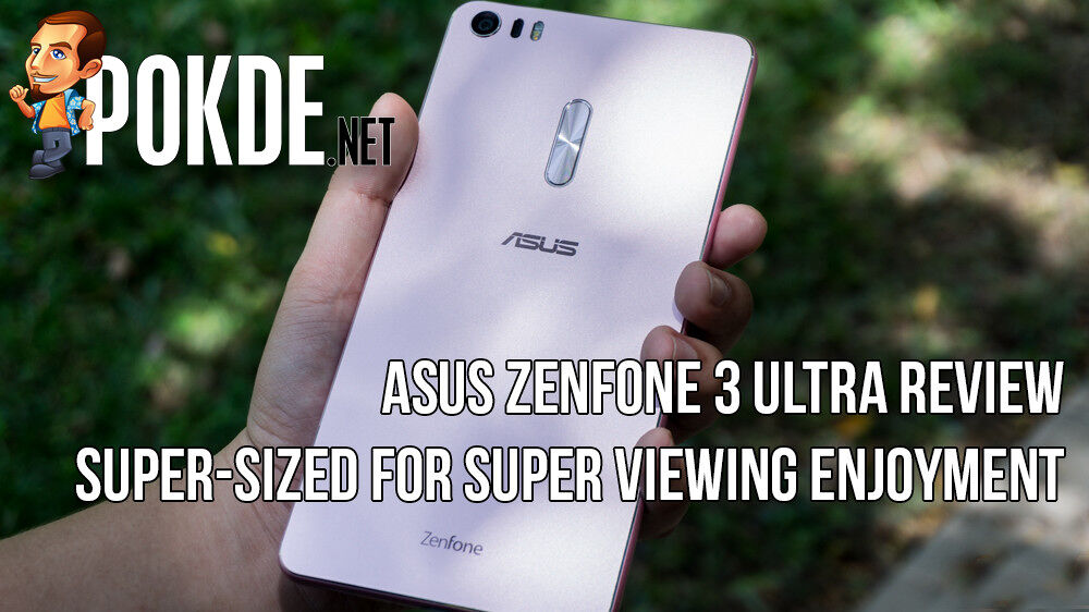 ASUS Zenfone 3 Ultra review — super-sized for super viewing enjoyment 24