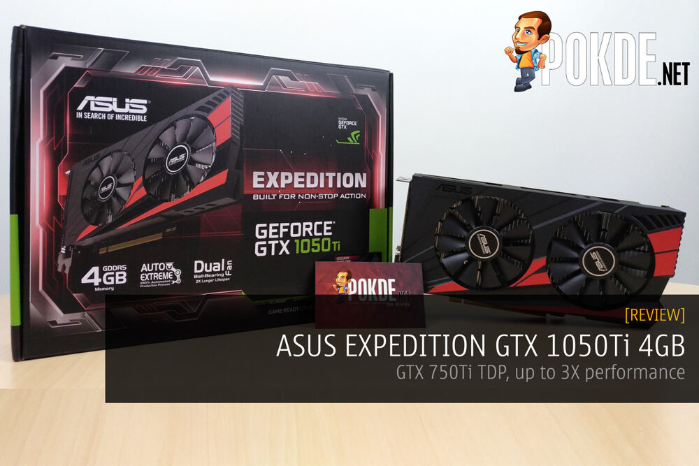 ASUS Expedition GeForce GTX 1050 Ti review — 3x the performance per watt of the GTX 750 Ti 19
