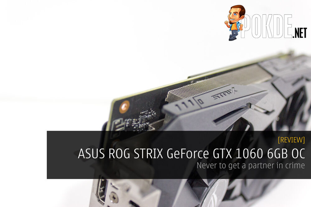 ASUS ROG STRIX GeForce GTX 1060 OC 6GB — never to get a partner in crime 22