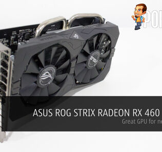 ASUS ROG STRIX RADEON RX 460 4GB OC review - Great GPU for new PC build 28