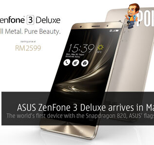 ASUS ZenFone 3 Deluxe arrives in Malaysia, starts from RM2599! 22