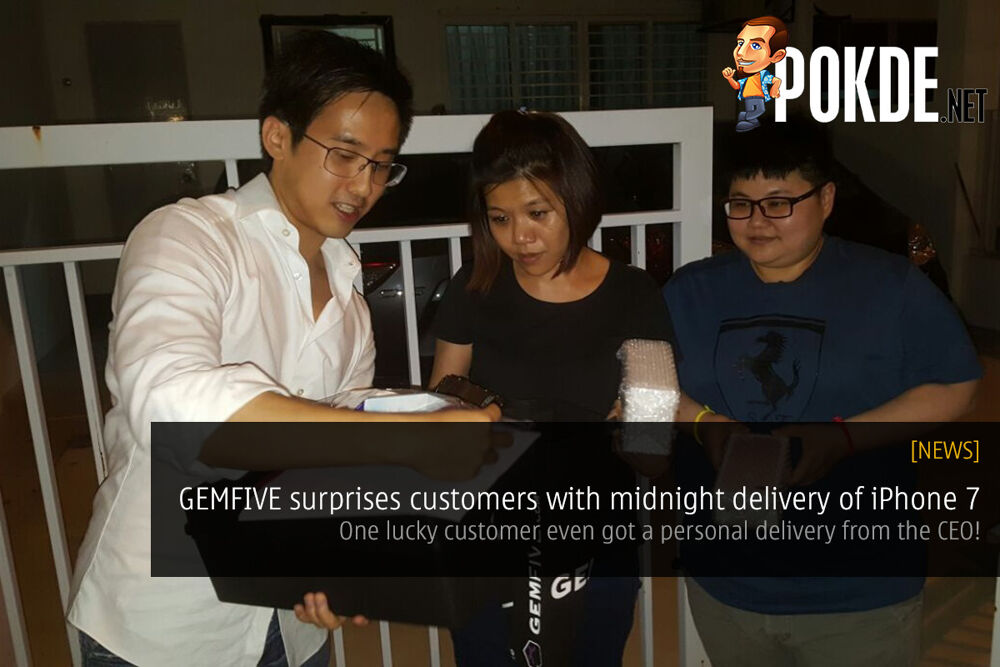 GEMFIVE surprises customers with midnight delivery of iPhone 7 26