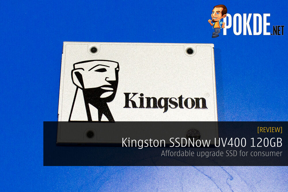 Kingston SSDNow UV400 120GB review — an affordable SSD to upgrade your system with 27