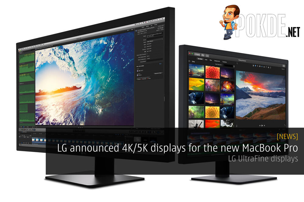 LG announced 4K/5K displays for the new MacBook Pro — LG UltraFine displays 30