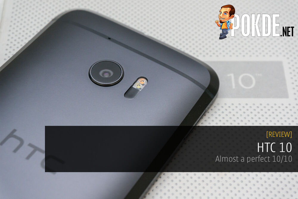 HTC 10 review — almost a perfect 10/10 22