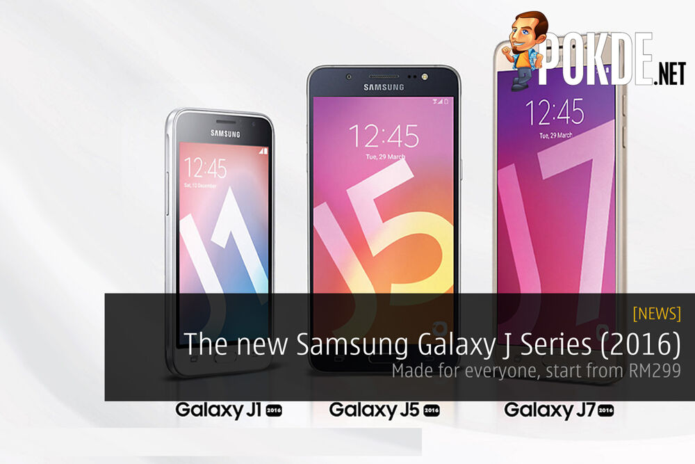 The new Samsung Galaxy J Series (2016) — made for everyone, start from RM299 20