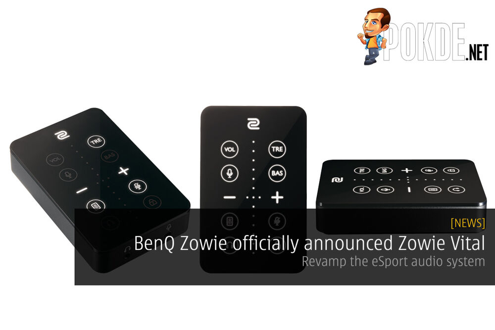 BenQ Zowie officially announced Zowie Vital — revamp the eSport audio system 21