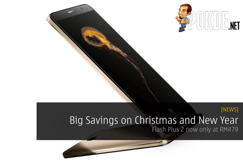 Big Savings on Christmas and New Year — Flash Plus 2 now only at RM479 24