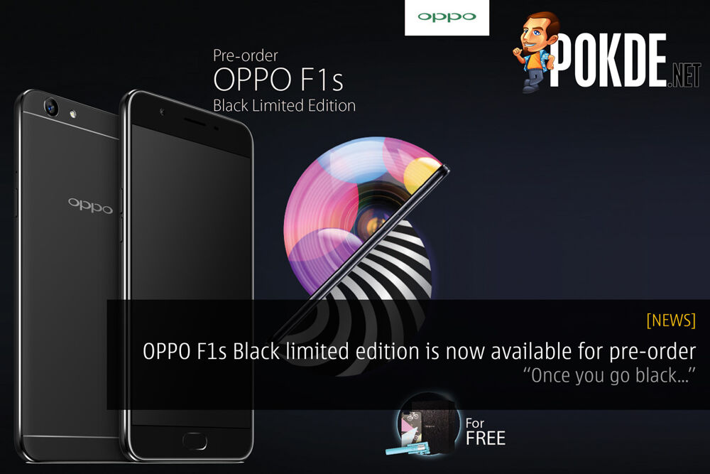 """OPPO F1s Black limited edition is now available for pre-order — """"Once you go black…"""" 20"""