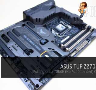 ASUS TUF Z270 Mark 1 Review - Putting out a TOUGH (No Pun Intended) Competition 25
