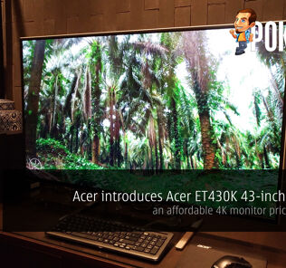 Acer introduces Acer ET430K 43-inch monitor — an affordable 4K monitor priced at RM2K 26