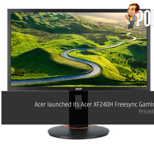 Acer launched its Acer XF240H Freesync Gaming Monitor – Priced at RM1199 27