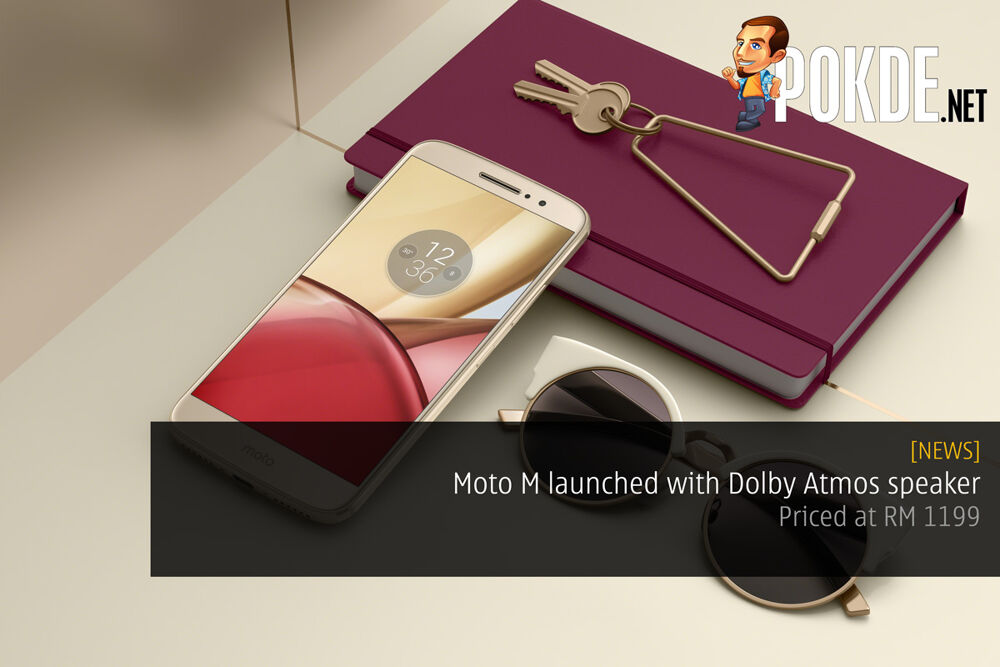 Moto M launched with Dolby Atmos speaker — Priced at RM 1199 22
