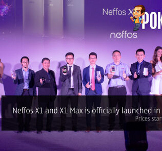 Neffos X1 is officially launched in Malaysia — Prices start at RM 769 25