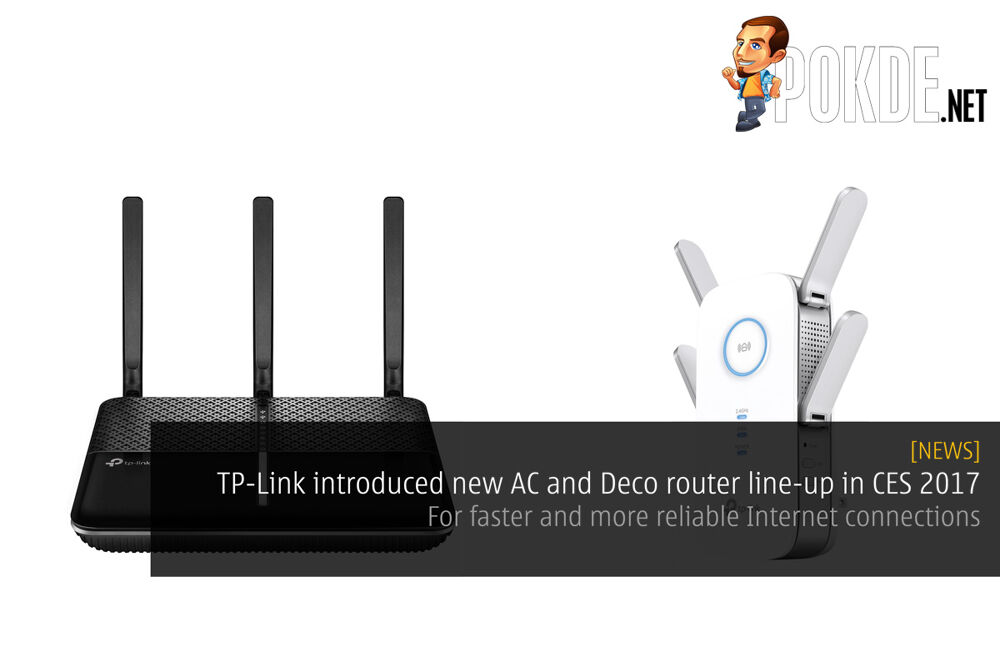 TP-Link introduced new AC and Deco router line-up in CES 2017 - For faster and more reliable Internet connections 24