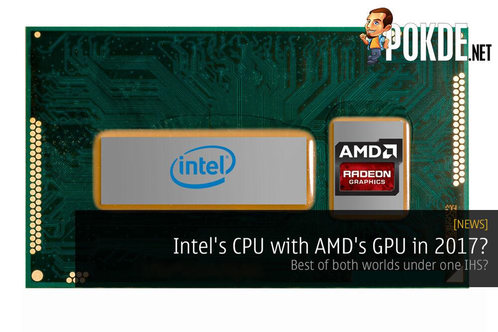 Intel's CPU with AMD GPU in 2017? 19