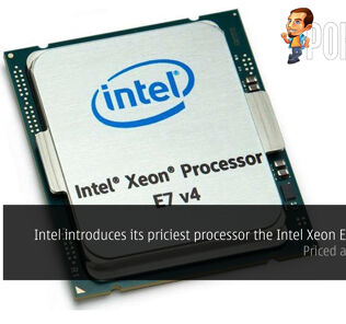 Intel introduces its priciest processor the Intel Xeon E7-8894 V4 – priced at USD 8898 21