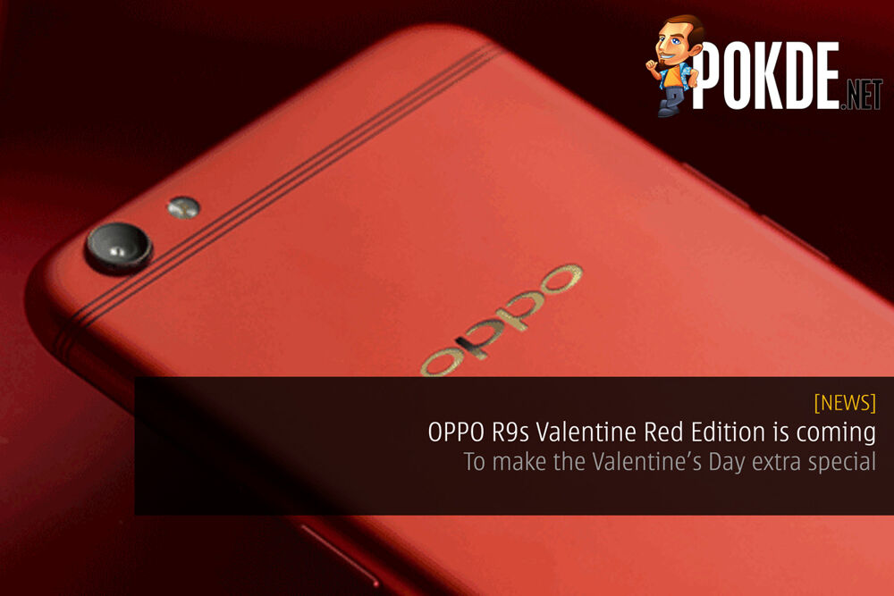 OPPO R9s Valentine Red Edition is coming — make the Valentine's Day extra special 18