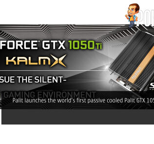 Palit launches the world's first passive cooled Palit GTX 1050 Ti KalmX 29
