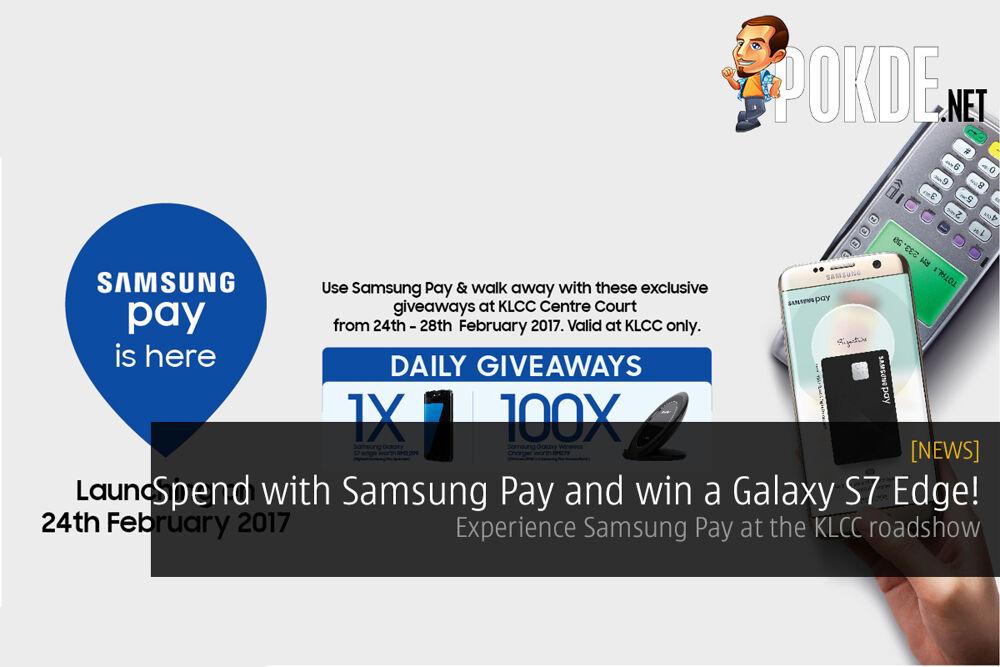 Use Samsung Pay and win a Samsung Galaxy S7 Edge! 19