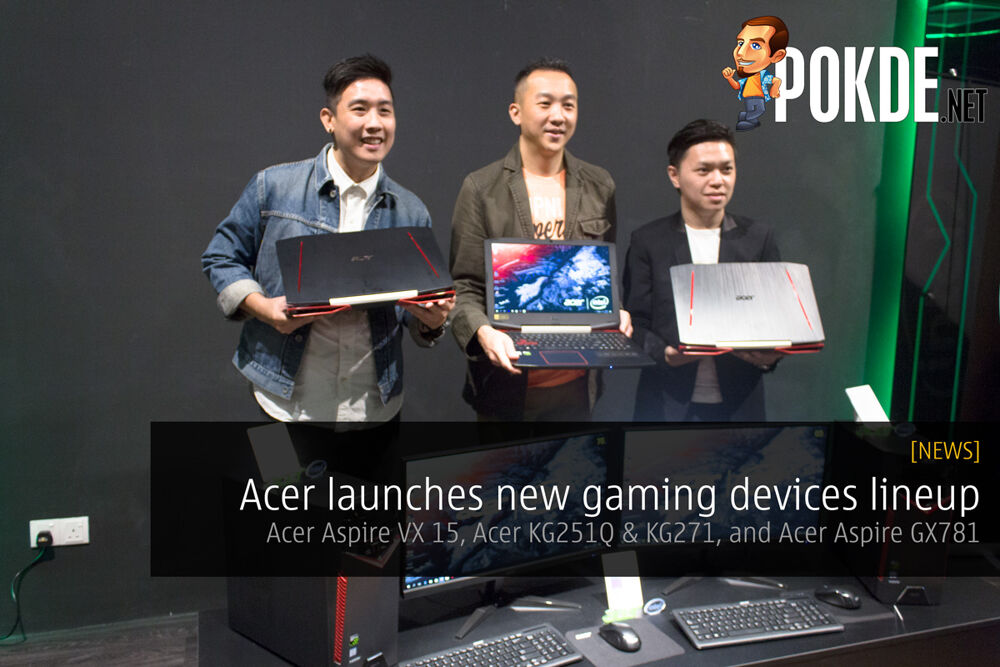Acer launches new gaming devices lineup – Acer Aspire VX 15, Acer KG251Q & KG271, and Acer Aspire GX781 21