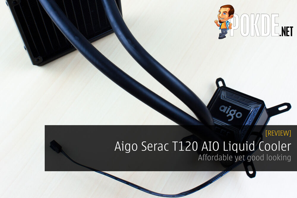 Aigo Serac T120 AIO Liquid Cooler Review — affordable yet good looking 24