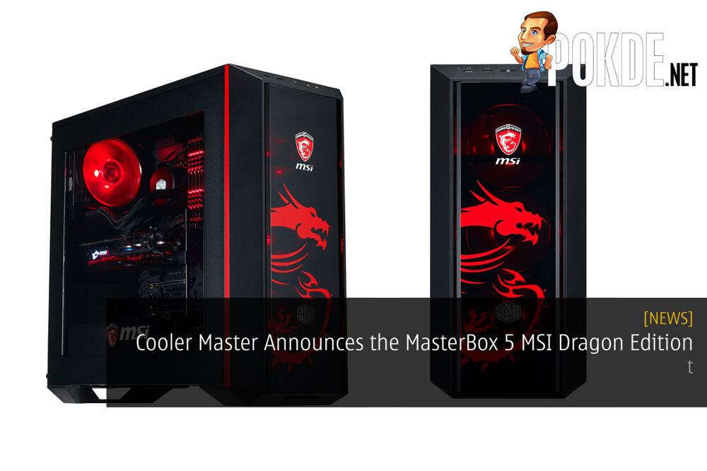Cooler Master Announces the MasterBox 5 MSI Dragon Edition 22