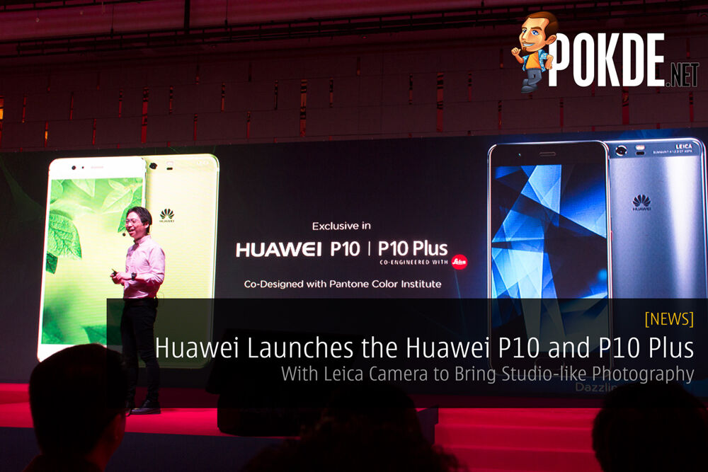 Huawei Launches the Huawei P10 and P10 Plus - With Leica Camera to Bring Studio-like Photography 21