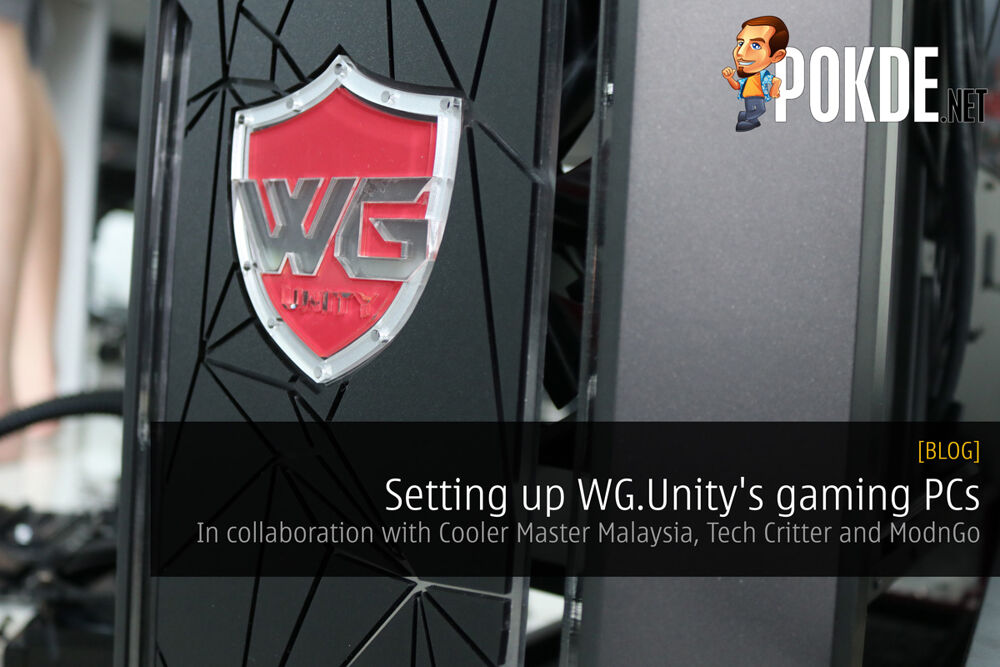 Setting up WG.Unity's Gaming PCs — In collaboration with Cooler Master Malaysia, Tech Critter and ModnGo 23