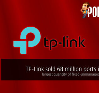 TP-Link sold 68 million ports in 2016, largest quantity of fixed-unmanaged ports sold 23