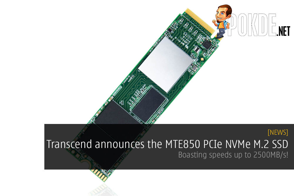 Transcend announces the MTE850 PCIe NVMe M.2 SSD, boasting speeds up to 2500MB/s! 25