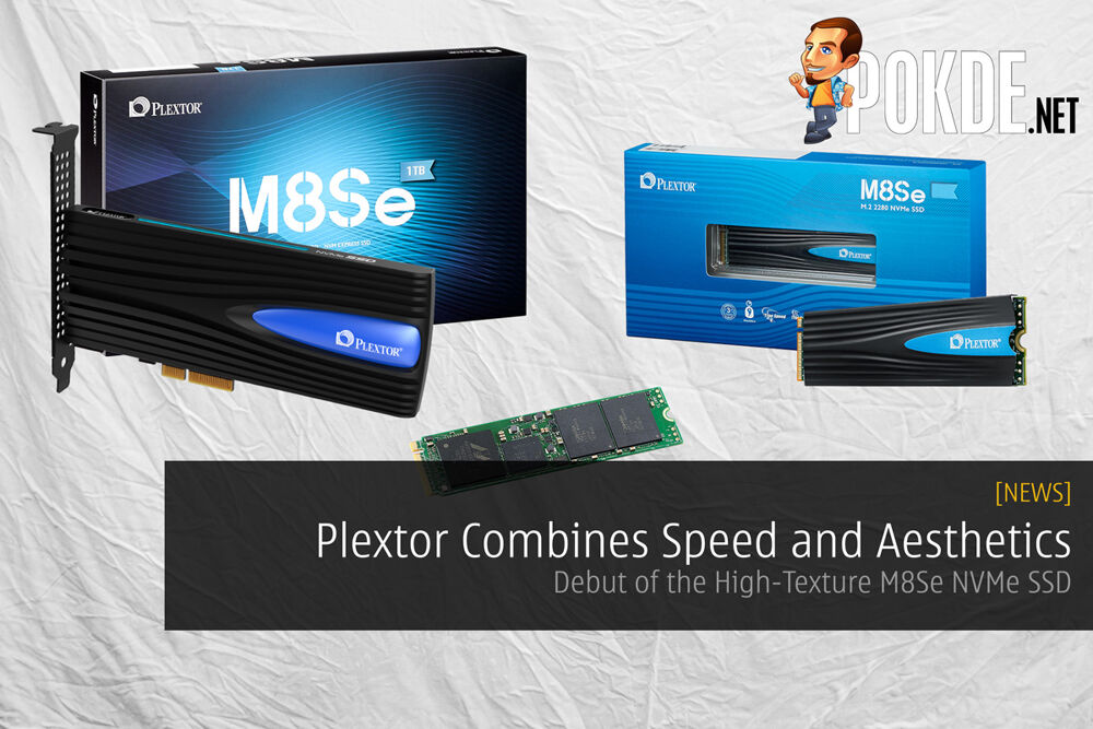 Plextor Combines Speed and Aesthetics into their High-Texture M8Se NVMe SSD 20