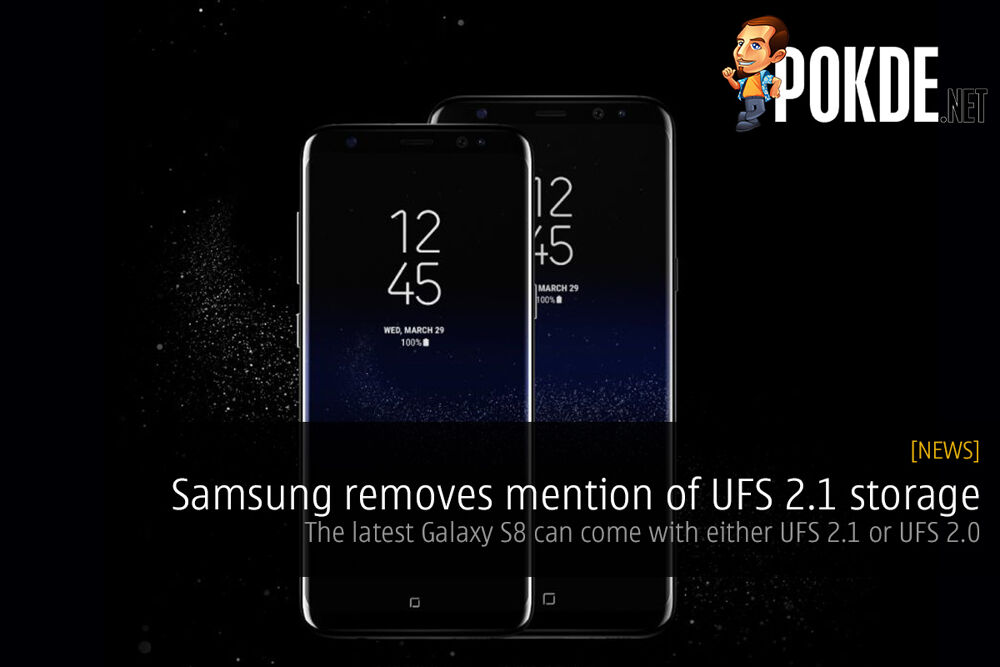 Samsung removes mention of UFS 2.1 storage from Galaxy S8 and S8+ specifications; Samsung's latest Galaxy comes with UFS 2.0 and UFS 2.1 20