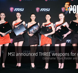 MSI officially announced THREE weapons for the hardcore gamer; Codename Titan, Raider and Stealth Pro 32