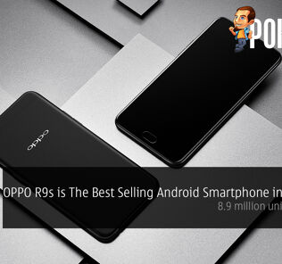 OPPO R9s is World's Best Selling Android Smartphone in Q1 2017; 8.9 million units shipped! 24