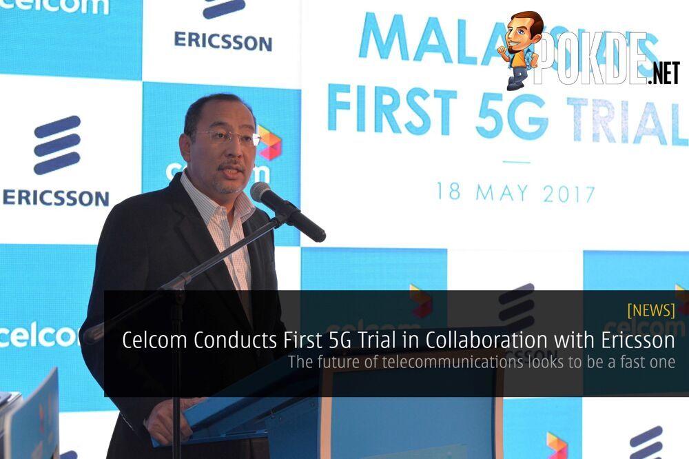 Celcom Conducts First 5G Trial in Collaboration with Ericsson 19