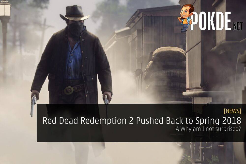 Red Dead Redemption 2 Pushed Back to Spring 2018 - Why am I not surprised? 19