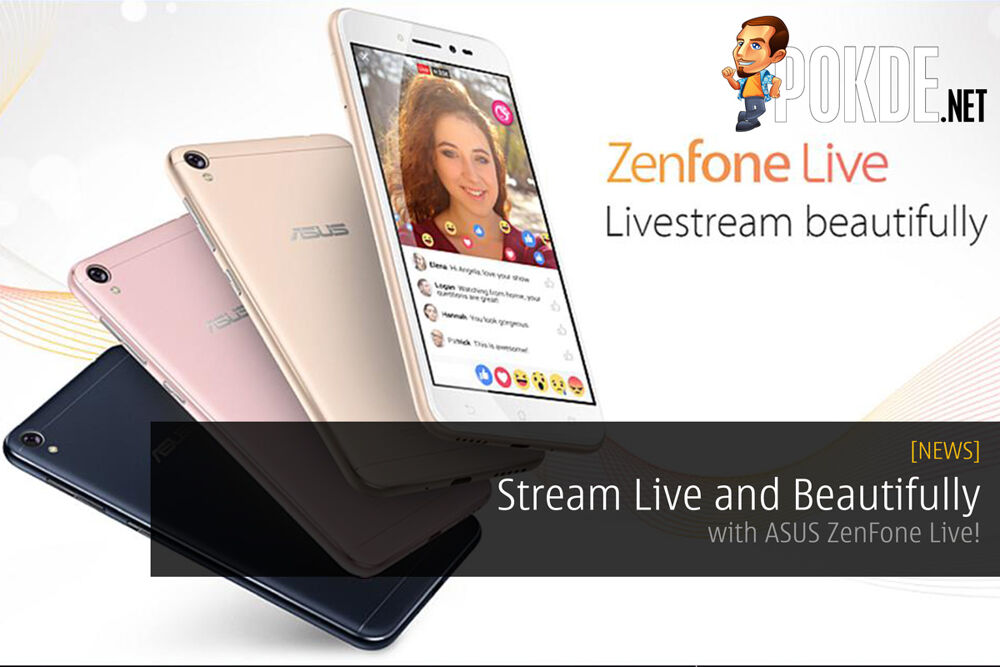 Stream Live and Beautifully with ASUS ZenFone Live! 26