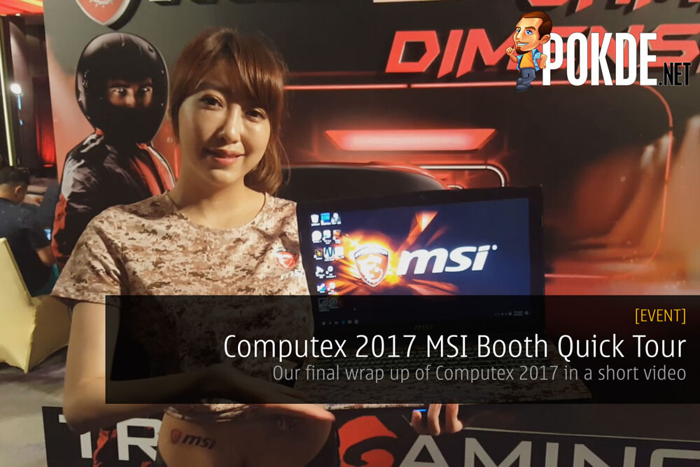Computex 2017 MSI Booth Quick Tour; Our final wrap-up of Computex 2017 in a short video 15
