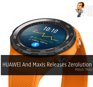 HUAWEI And Maxis Releases Zerolution Bundle - Match 'Mate' In Heaven 28