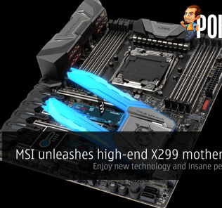 MSI unleashes high-end X299 motherboards at Computex 2017. Enjoy new technologies and insane performance 16