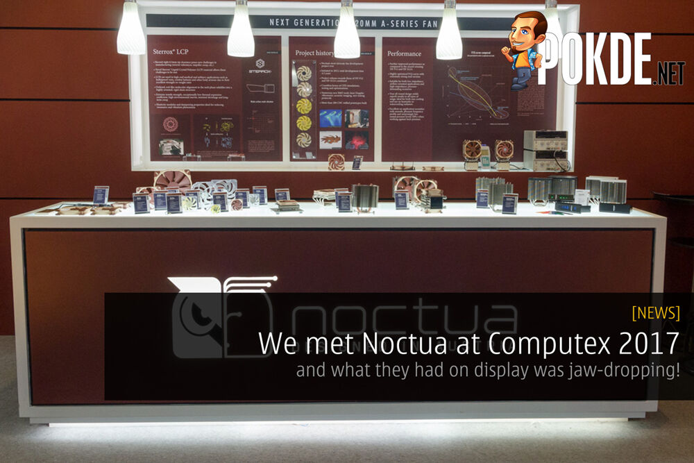 We met Noctua at Computex 2017 And what they had on display was jaw-dropping 24