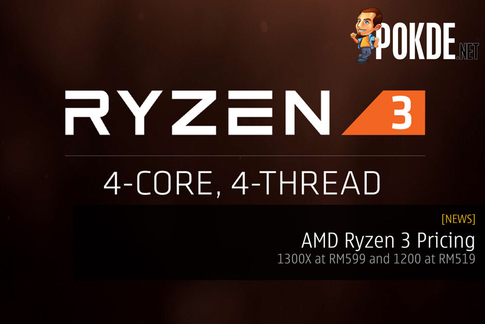 AMD Ryzen 3 Pricing; 1300X at RM599 and 1200 at RM519 19