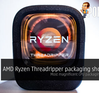 AMD Ryzen Threadripper packaging shown off; most magnificent CPU packaging in years? 21