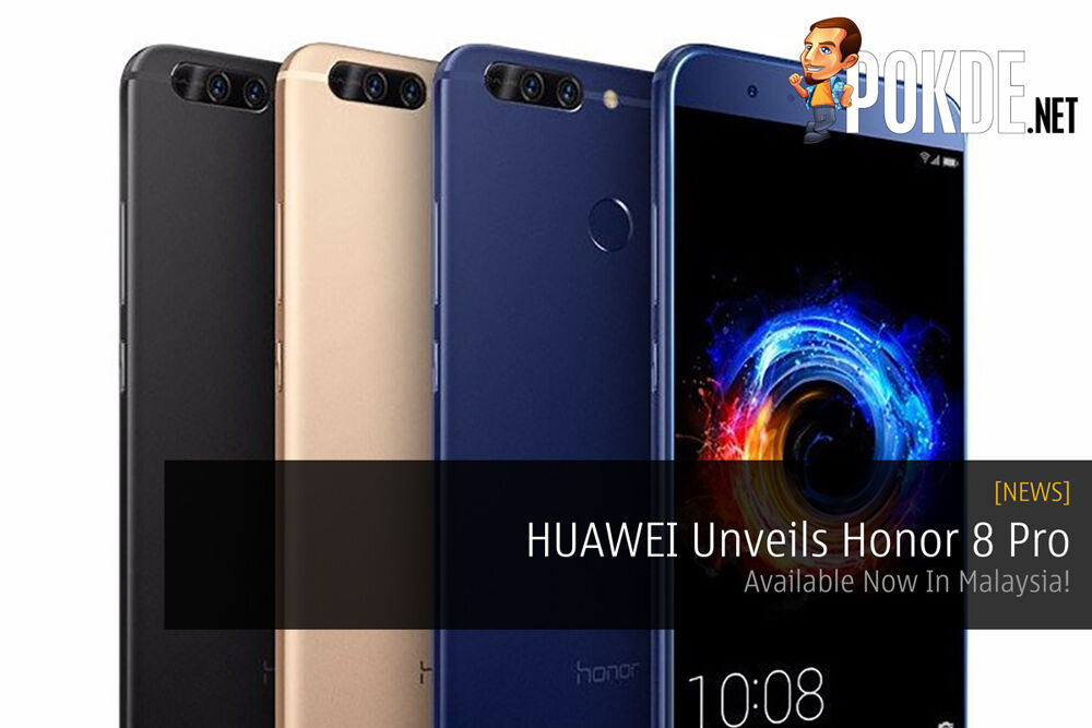 HUAWEI Unveils Honor 8 Pro - Available Now In Malaysia! 23