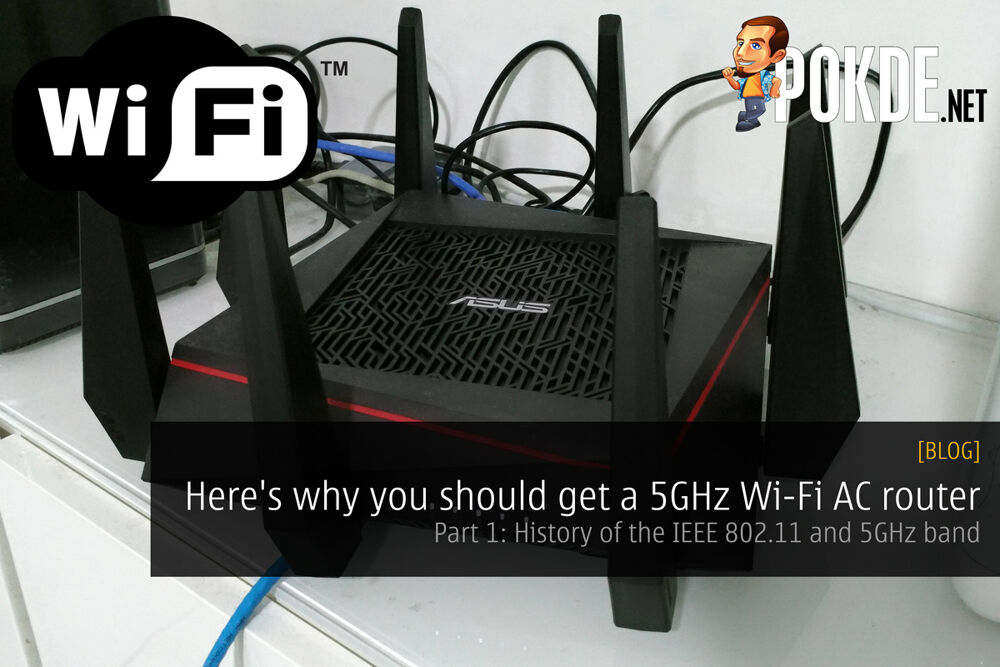 Here's why you should get a 5GHz Wi-Fi AC router (Part 1: History of the IEEE 802.11 and 5GHz band) 23