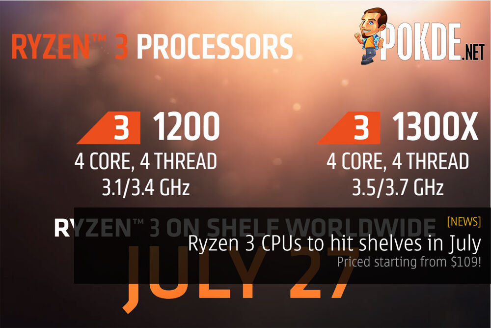 Ryzen 3 CPUs to hit shelves in July; priced starting from $109 25