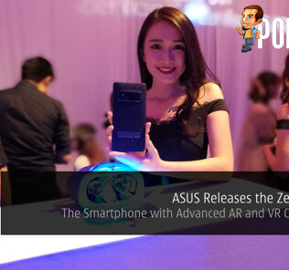 ASUS Releases the ZenFone AR; The Smartphone with Advanced AR and VR Capabilities 34